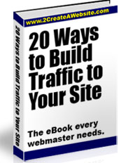 20 Ways to Build Traffic to Your Site The eBook Every Webmaster Needs.