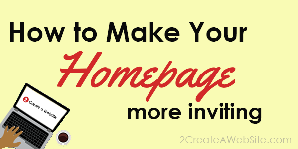 How to Make Your Homepage More Inviting
