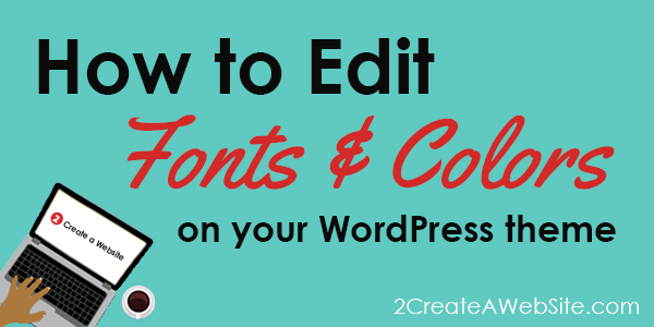 How to Edit Fonts & Colors on Your WordPress Theme